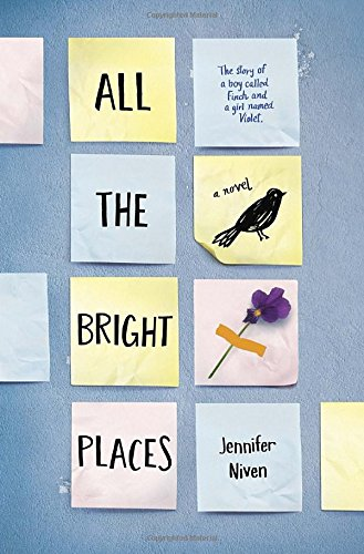 All The Bright Places: A Senior Must-Read