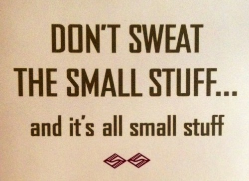 Don't Sweat the Small Stuff proves to be a helpful component of stress relief