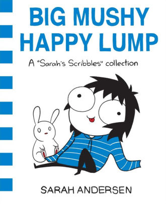 Big Mushy Happy Lump is sweetly funny and moving.