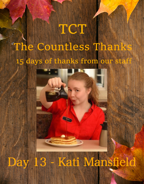 TCT's The Countless Thanks: Day 13 - Katianna Mansfield
