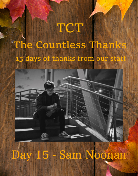 TCTs The Countless Thanks: Day 15 - Sam Noonan