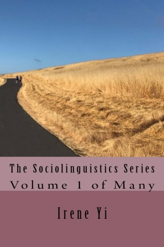 Irene Yi's The Sociolinguistics Series provides a new viewpoint on language