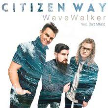 Citizen Way releases another addition to their amazing collection of songs: WaveWalker