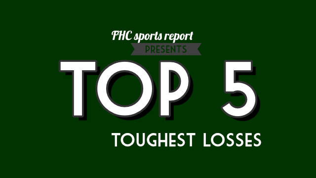 Top 5 toughest losses