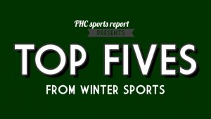 FHC Sports Report Presents: Top Fives From Winter Sports