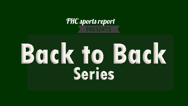 FHC+Sports+Report+Presents%3A+Back-To-Back+Series