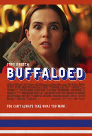 Zoey Deutch's role in Buffaloed allows the film to be a comedic success