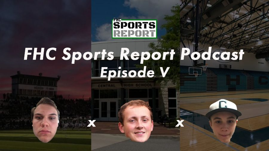 FHC Sports Report Podcast: Episode V
