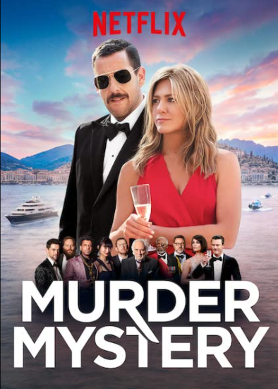 The poster for Adam Sandler and Jennifer Aniston's 2019 movie Murder Mystery on Netflix.