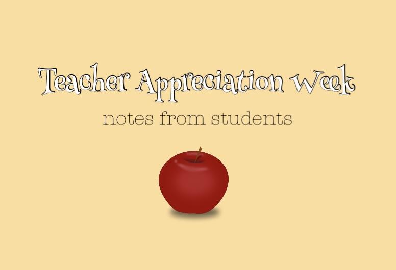 Teacher+Appreciation+Week+Notes%3A+day+one