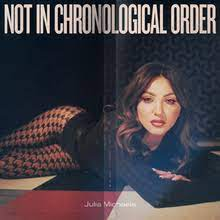 The album cover for Not in Chronological Order by Julia Michaels
